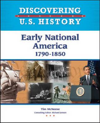Early National America 1790-1850 by Tim McNeese