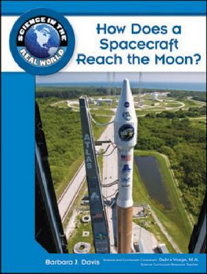How Does a Spacecraft Reach the Moon? by Barbara J. Davis, Debra Voege