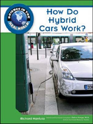 How Do Hybrid Cars Work? by Richard Hantula, Debra Voege