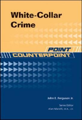 White-collar Crime by John E, Jr. Ferguson