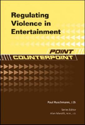Regulating Violence in Entertainment by Paul Ruschmann