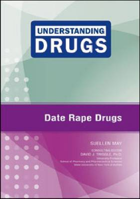 Date Rape Drugs by Suellen May