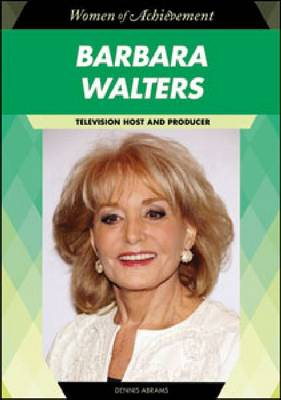 Barbara Walters Television Host and Producer by Dennis Abrams