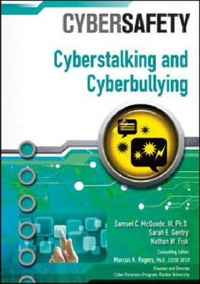 Cyberstalking and Cyberbullying by Samuel C., III McQuade