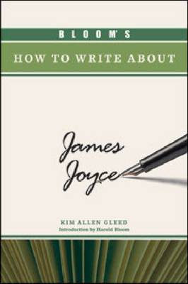 Bloom's How to Write About James Joyce by Chelsea House Publishers