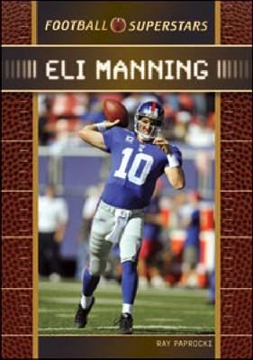 Eli Manning by Eli Manning, Chelsea House Publishers