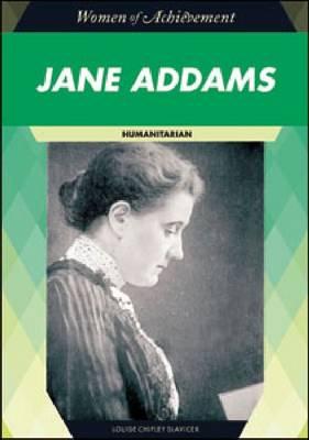 Jane Addams Humanitarian by Louise Chipley Slavicek