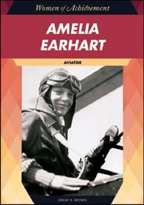 Amelia Earhart Aviator by Jeremy K. Brown
