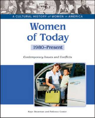 Women of Today Contemporary Issues and Conflicts, 1980-present by Kaye Stearman