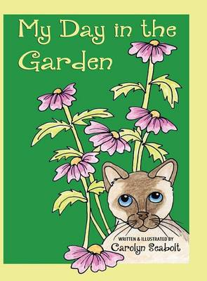 My Day in the Garden by Carolyn Seabolt