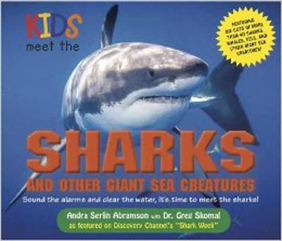 Kids Meet the Sharks and Other Giant Sea Creatures by Andra Serlin Abramson