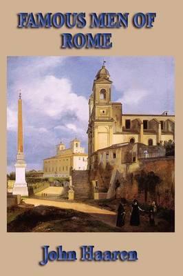 Famous Men of Rome by John H Haaren