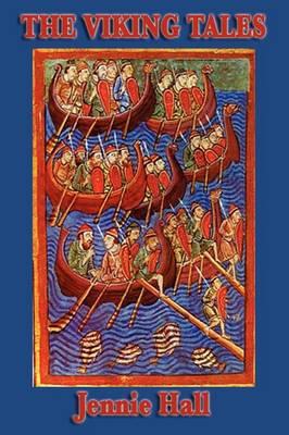 The Viking Tales by Jennie Hall