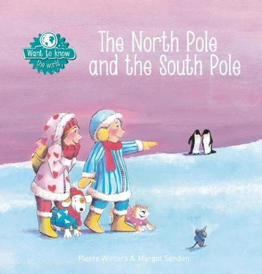 The North Pole and the South Pole by Pierre Winters