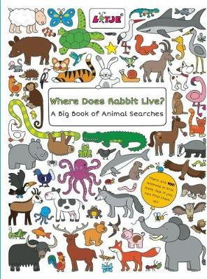 Where Does Rabbit Live? A Big Book of Animal Searches by Lizelot Versteeg