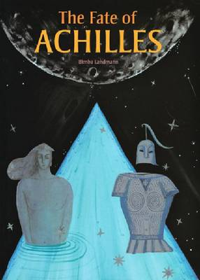 The Fate of Achilles by Bimba Landmann