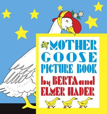 Mother Goose Picture Book by Berta Hader, Elmer Hader