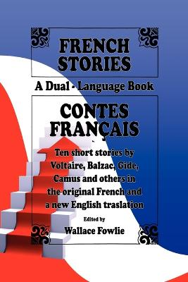 French Stories / Contes Francais (a Dual-Language Book) (English and French Edition) by Wallace Fowlie