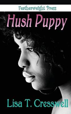 Hush Puppy by Lisa T. Cresswell