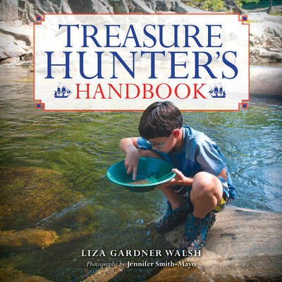 Treasure Hunter's Handbook For Kids by Liza Gardner Walsh