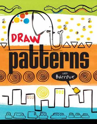 Draw Patterns With Barroux by Sarah Barroux