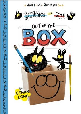 Scribbles and Ink, Out of the Box by Ethan Long