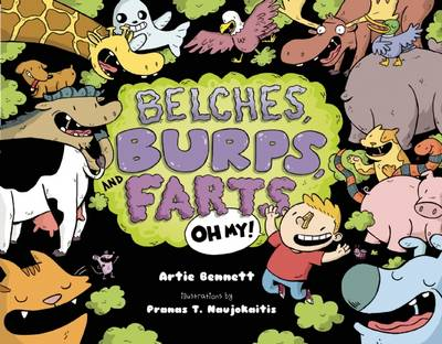 Belches, Burps, and Farts-Oh My! by Artie Bennett