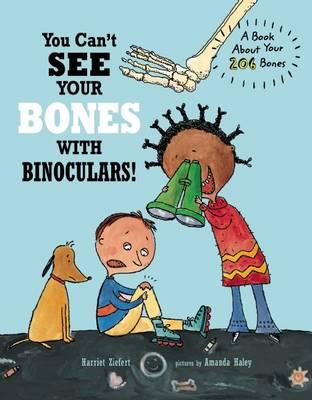 You Can't See Your Bones With Binoculars by Harriet Ziefert