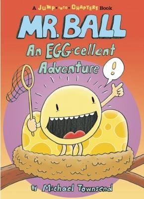 Mr. Ball: An EGG-cellent Adventure by Michael Townsend