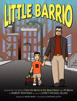 Little Barrio by Robert Renteria, Corey Michael Blake, Nadja Baer