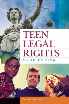 Teen Legal Rights by David L. Hudson
