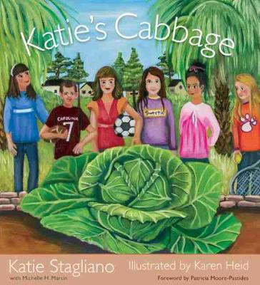 Katieaes Cabbage by Katie Stagliano, Michelle H. Martin, Patricia Moore-Pastides