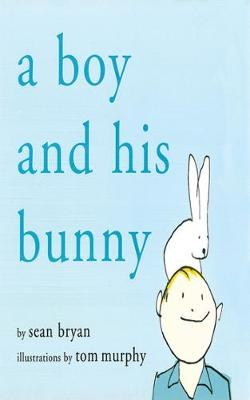 A Boy and His Bunny by Bryan