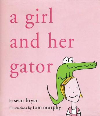A Girl and Her Gator by Bryan