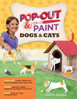 Pop-out & Paint Dogs & Cats by Cindy A. Littlefield
