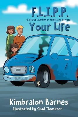F.L.I.P.P. Your Life, a Children's Book to Understanding Their Walk with Christ by Kimbralon Barnes
