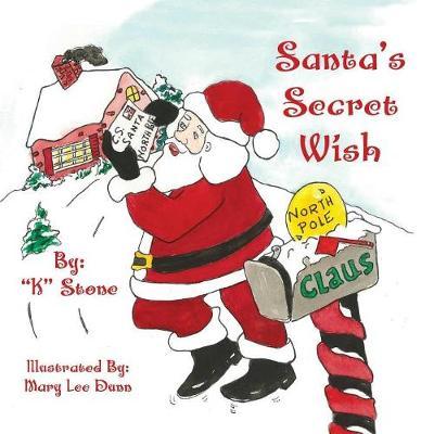 Santa's Secret Wish by K Stone