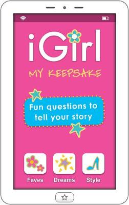 iGirl: My Keepsake My Keepsake by Isabel B. Lluch, Emily Lluch