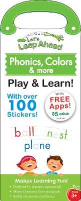 Let's Leap Ahead: Phonics, Colors & More Play & Learn! Phonics, Colors & More Play & Learn! by Alex A. Lluch