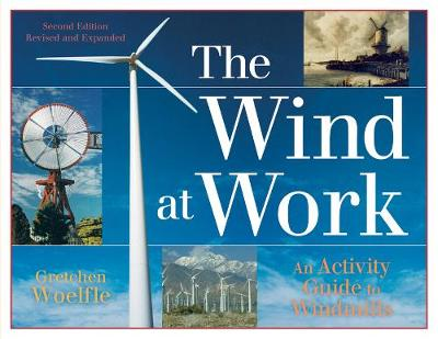 The Wind at Work An Activity Guide to Windmills by Gretchen Woelfle