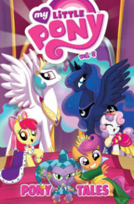 My Little Pony Pony Tales Volume 2 by Amy Mebberson, Ben Bates, Andy Price, Agnes Garbowska