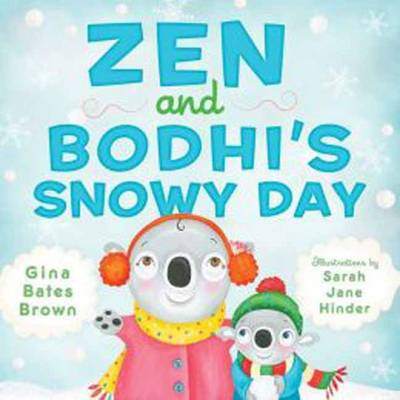 Zen and Bodhi's Snowy Day by Gina Bates Brown