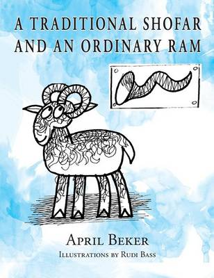 A Traditional Shofar and an Ordinary RAM by April Beker