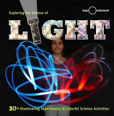 Exploring the Science of Light by Exploratorium