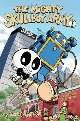 Mighty Skullboy Army, The (2nd Edition) Volume 1 by Jacob Chabot