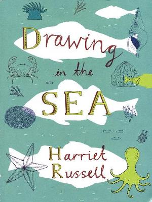 Drawing in the Sea by Harriet Russell
