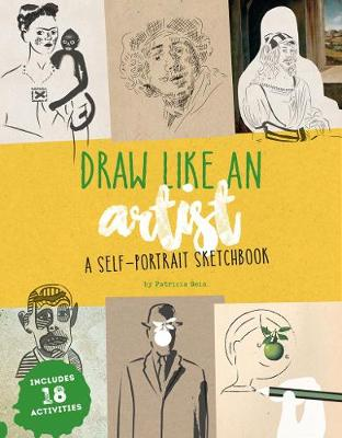 Draw Like an Artist A Self-Portrait Sketchbook by Patricia Geis
