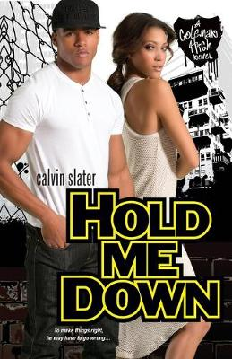 Hold Me Down by Calvin Slater