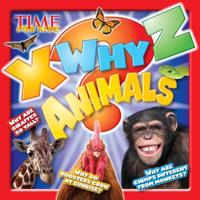 Time for Kids X-Why-Z Animals by TIME For Kids Magazine