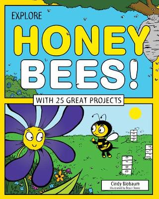 Explore Honey Bees! With 25 Great Projects by Cindy Blobaum